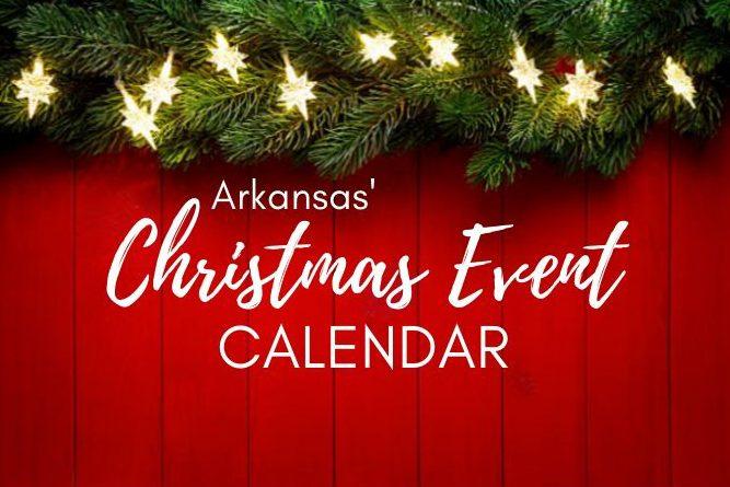 Christmas Assistance Programs List 2020.Arkansas Christmas Event Calendar Ay Magazine